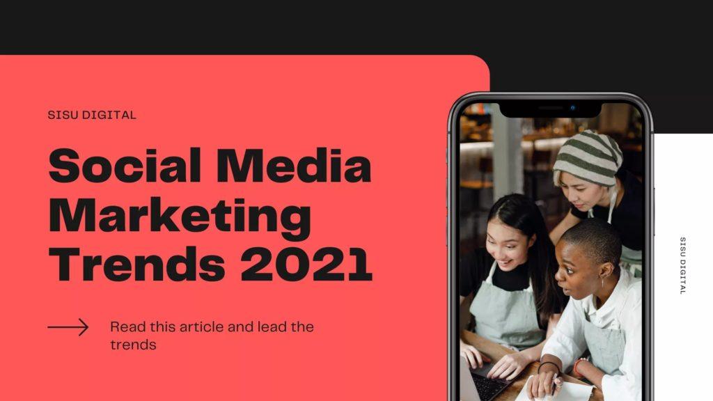 social media trends in 2021
